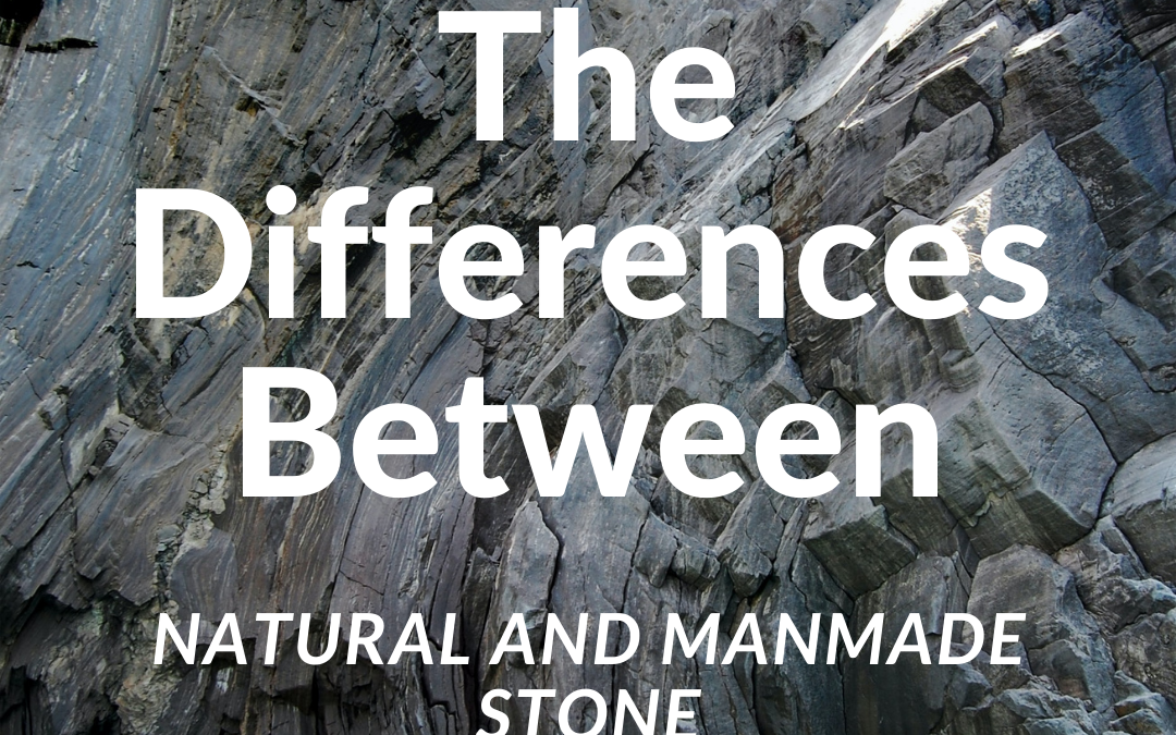 The Differences Between Natural and Manmade Stone